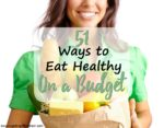 51 Ways to Eat Healthy on a Budget