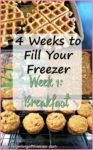 "Image of breakfast foods with the title ""4 Weeks to Fill Your Freezer Challenge Week 1- Breakfast"""