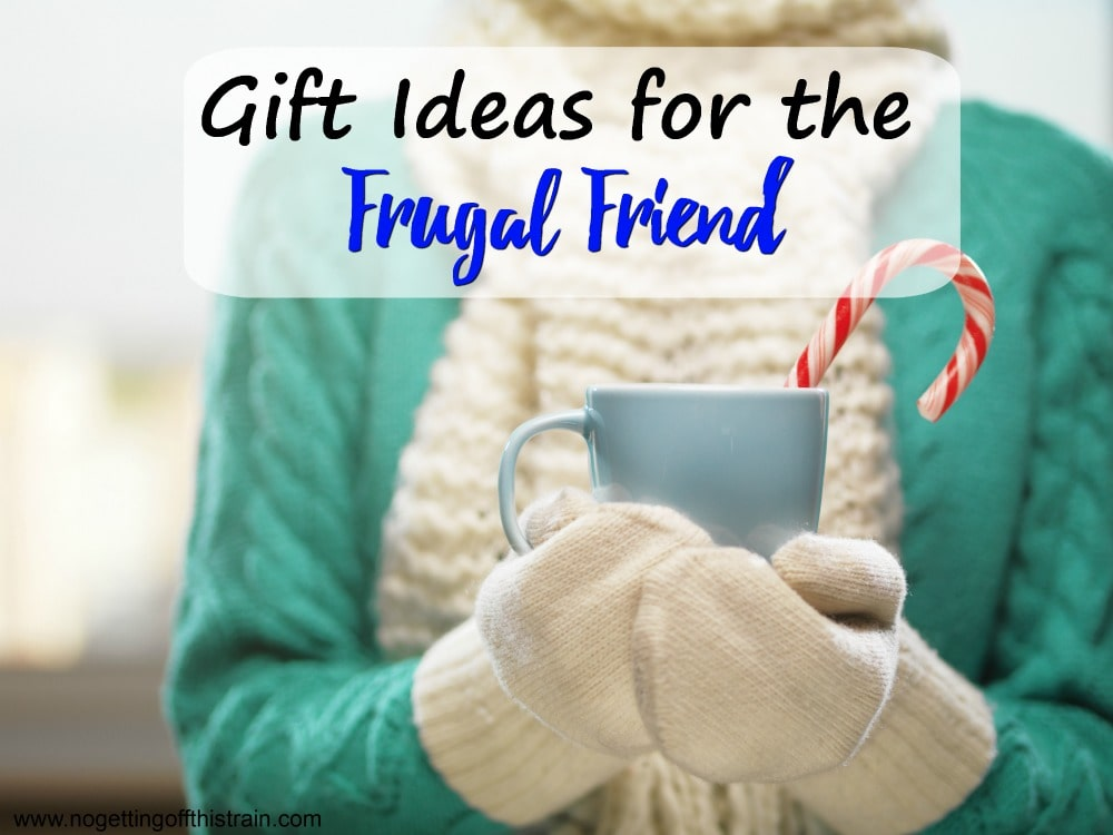 Gift Ideas for the Frugal Friend