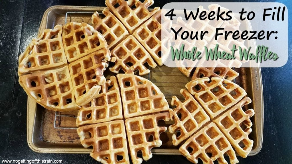 "Image of waffles on a tray with the title ""4 Weeks to Fill Your Freezer: Whole Wheat Waffles"""