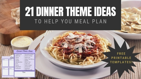 21 Dinner Theme Ideas to Help You Meal Plan