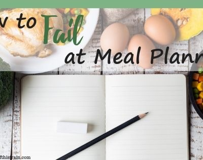 How to Fail at Meal Planning
