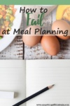 """Image of a notebook surrounded by food with the title """"How to Fail at Meal Planning"""""""