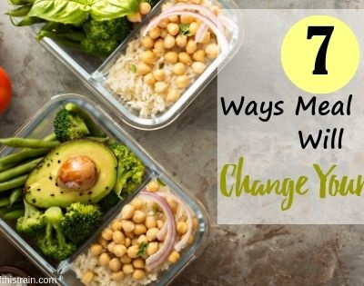 7 Ways Meal Prep Will Change Your Life