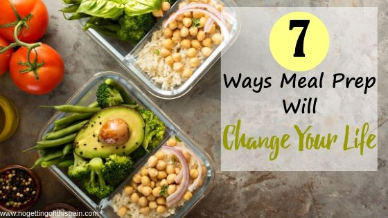 """Image of food in containers with the title """"7 Ways Meal Prep Will Change Your Life"""""""