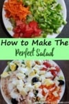 """Images of salad with the title """"How to make the perfect salad"""""""