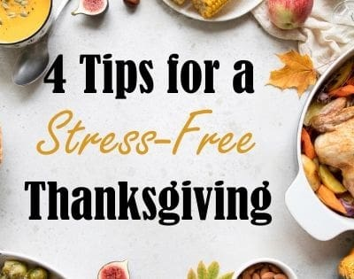 4 Tips for a Stress-Free Thanksgiving