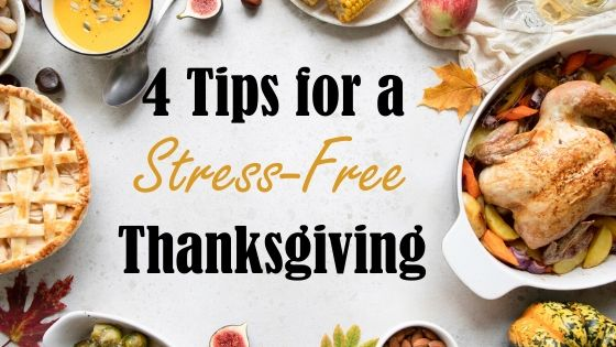 "Image of a Thanksgiving dinner with the title ""4 tips for a stress-free Thanksgiving"""