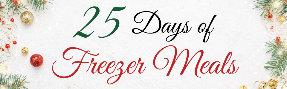 """Title image- """"25 days of freezer meals"""""""