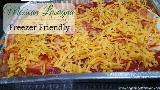 """Image of Mexican lasagna with the title """"Mexican Lasagna- Freezer friendly"""""""