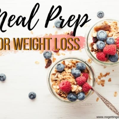 Meal Prep for Weight Loss- Registration is Open!