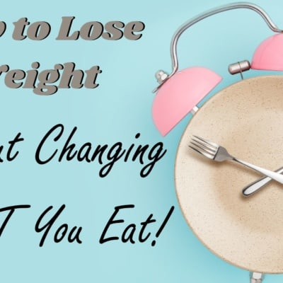 How to Lose Weight Without Changing WHAT You Eat