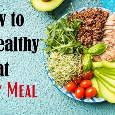 How to Eat Healthy at Every Meal